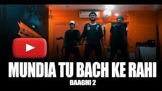 Mundiya Tu Bach Ke Rahi (Baaghi 2) Dance Choreography | Akansh Kaithalloll