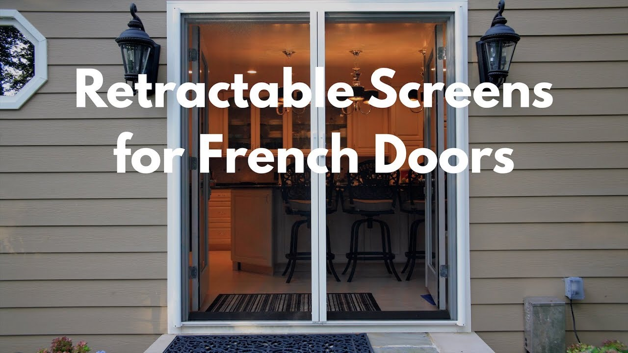 Retractable Screens For French Doors Youtube