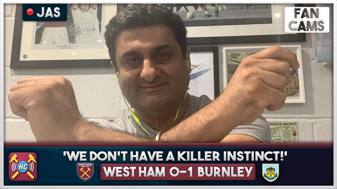 """We Don't Have A Killer Instinct"" | West Ham 0-1 Burnley Fan Cam"