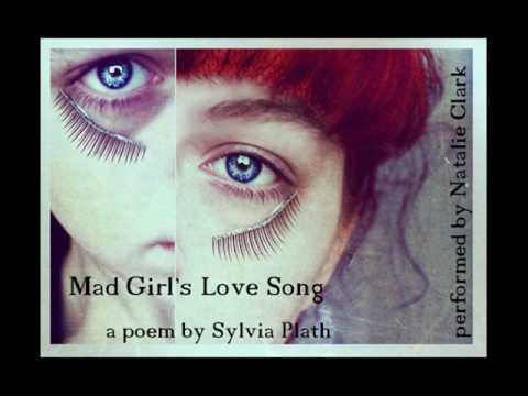 Mad Girls Love Song  Sylvia Plath Performed  Natalie Clark
