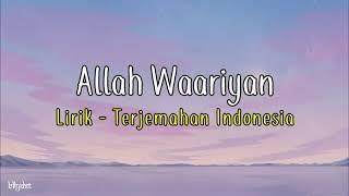 Allah Waariyan|Lirik - Terjemahan Indonesia