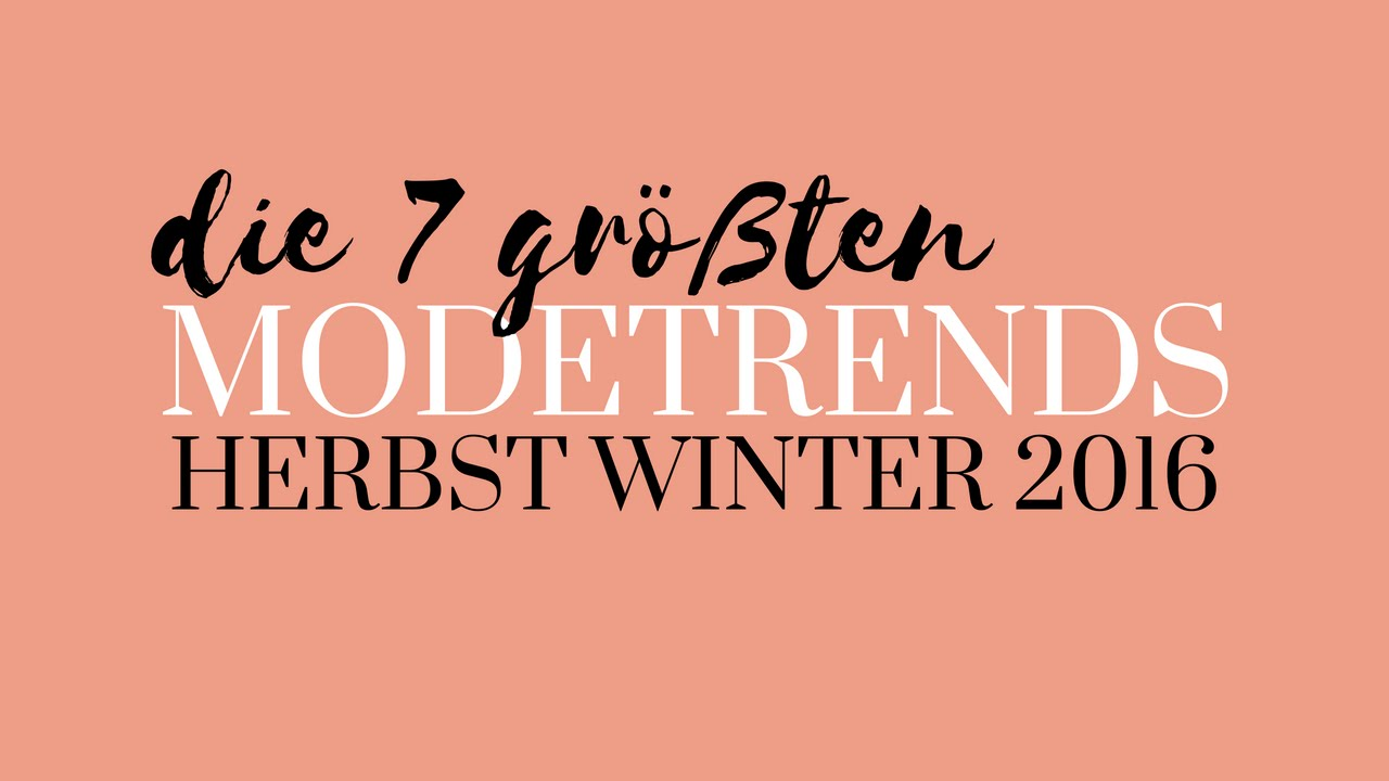 modetrends herbst winter 2016 die 7 gr ten trends modeblog herbsttrends mode trends youtube. Black Bedroom Furniture Sets. Home Design Ideas