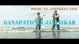 Ganapaticha Jaijaikar  Dhiru Ft. Jaspreet Jasz