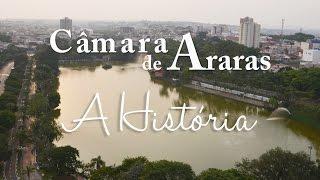 Documentário Câmara de Araras - A História