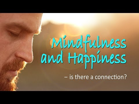 Happiness & Mindfulness - is there a connection