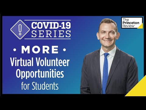 More Virtual Volunteer Opportunities for Students | COVID-19 Series | The Princeton Review