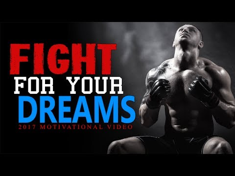 FIGHT FOR YOUR DREAMS - Best Motivational Speech Video Ever | 2017 Motivation