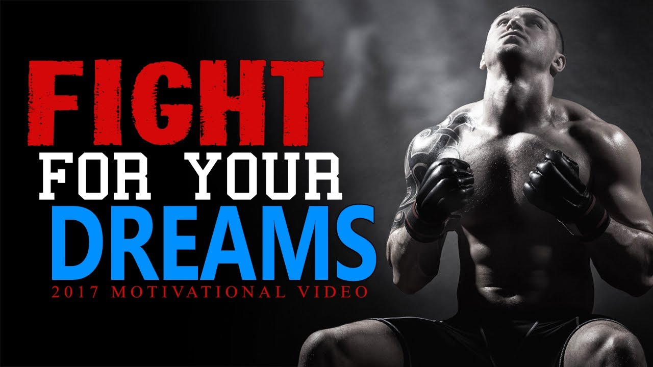 Fight For Your Dreams Best Motivational Speech Video