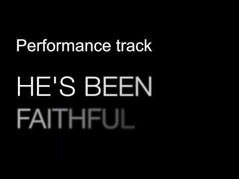 He's Been Faithful // Karaoke, Backing track, performance track