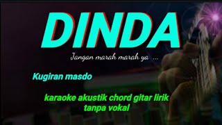 DINDA Kugiran Masdo karaoke akustik Chord lirik tanpa vokal ( Dinda jangan marah marah )