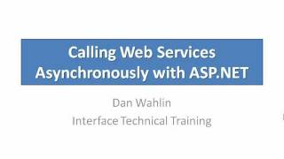 Calling Web Services Asynchronously with ASP NET by Dan Wahlin.wmv