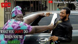 My husband - Denilson Igwe Comedy