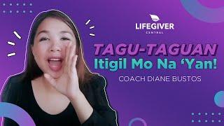 TAGU-TAGUAN, ITIGIL MO NA YAN!   Coach Diane Bustos   Lifegiver Central Online Service