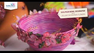 Shilpkar Bowl Decorated With Volume Decoupage Flowers