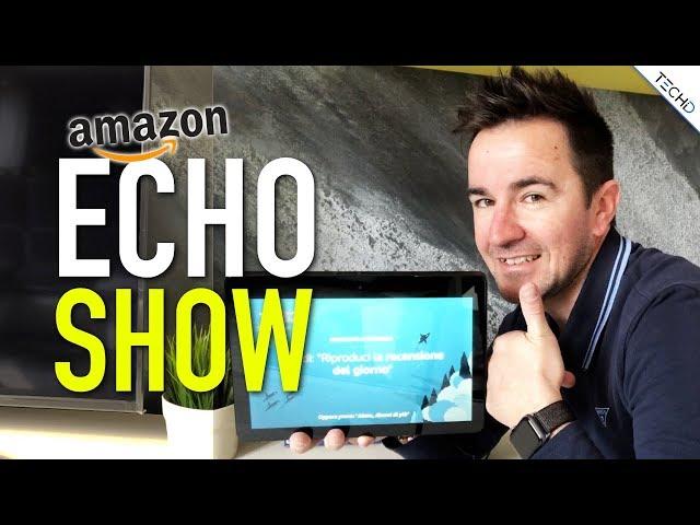 #Amazon Echo Show - RECENSIONE