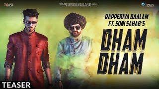 New Rajasthani Song Teaser : Dham Dham | Rapperiya Baalam ft. Soni Sahab