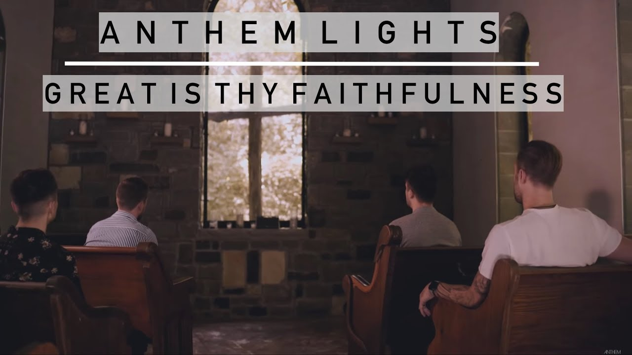 Great Is Thy Faithfulness | Anthem Lights