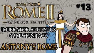 Total War: Rome 2 - Imperator Augustus Campaign - Antony's Rome - Part 13!