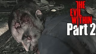 The Evil Within Walkthrough Part 2 - Chapter 2: Remnants