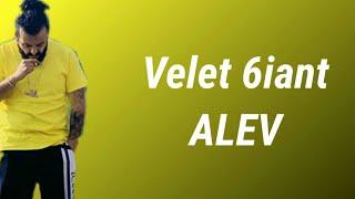 Velet 6iant Alev (Lyrics)