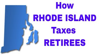 How Rhode Island Taxes Retirees