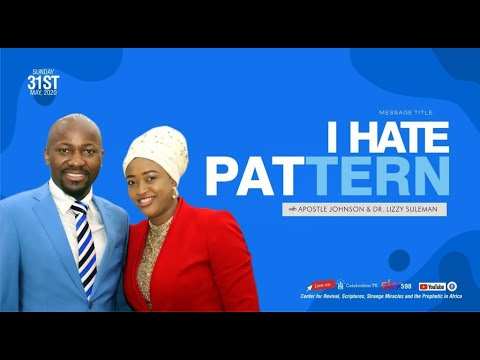 Must Watch:::: I HATE PATTERN By Apostle Johnson Suleman {Sunday Service - 31st May 2020}