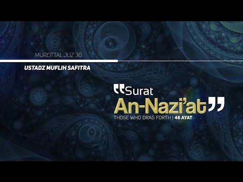 Murattal Al-Qur'an: 079. Surat An-Nazi'at (Ustadz Muflih Safitra)