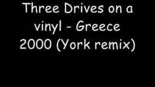Three drives on a vinyl - Greece 2000 (York remix)