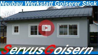 Neubau Goiserer Stick Werkstatt