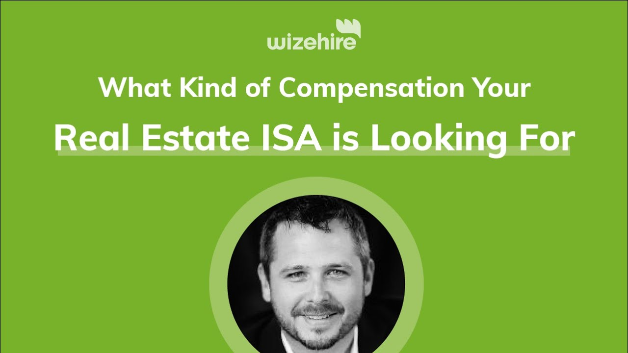 What Kind of Compensation Your Real Estate ISA is Looking For