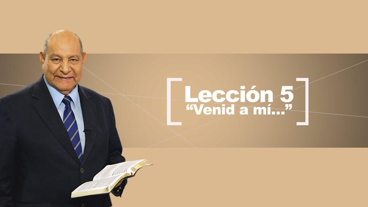 """Pr. Bullón - Lección 5 - """"Venid a mí…"""""""