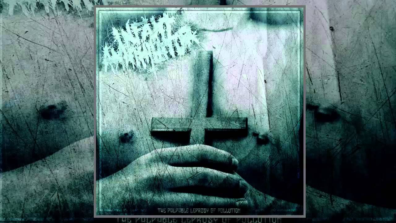 Infant Annihilator - The Palpable Leprosy Of Pollution -4639