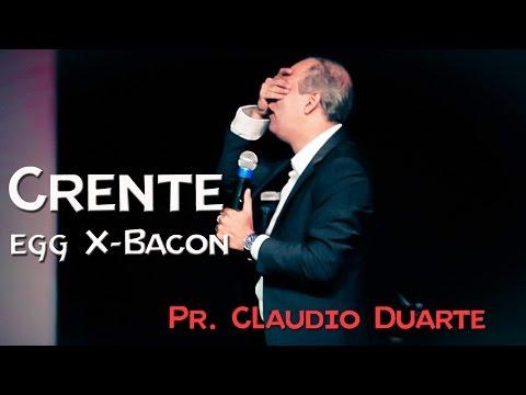 CLAUDIO DUARTE: CRENTE EGG X-BACON