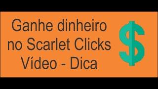 Scarlet Clicks - Como Ganhar dinheiro no Scarlet Clicks