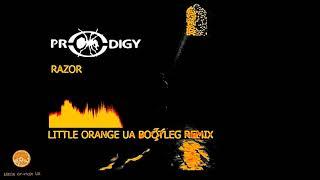 THE PRODIGY - RAZOR (LITTLE ORANGE UA BOOTLEG REMIX 2021)