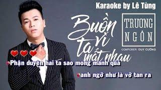 Buồn vì Ta Mất Nhau - Karaoke Best Gốc | Trương Ngôn Hit Tháng 8/2018