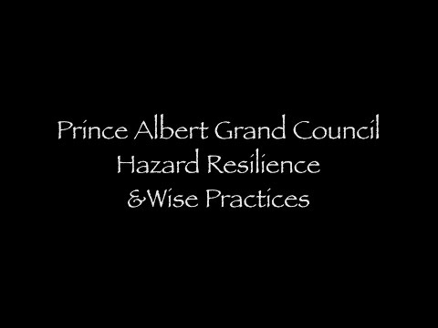 5_Prince Albert Grand Council: Hazard Resilience and Wise Practices