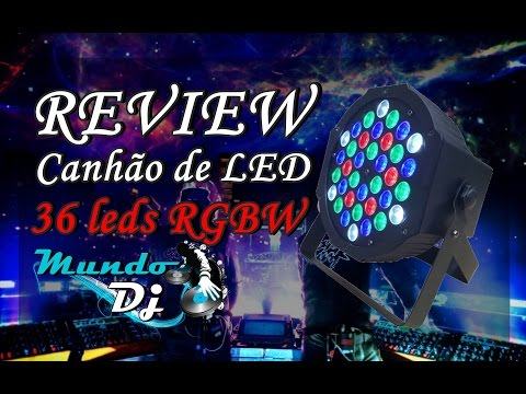 Review Canhão De 36 Leds Rgbw