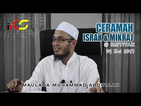 Maulana Muhammad Abdullah bin Muhammad Amir - Ceramah Israk & Mikraj 2017/1438H