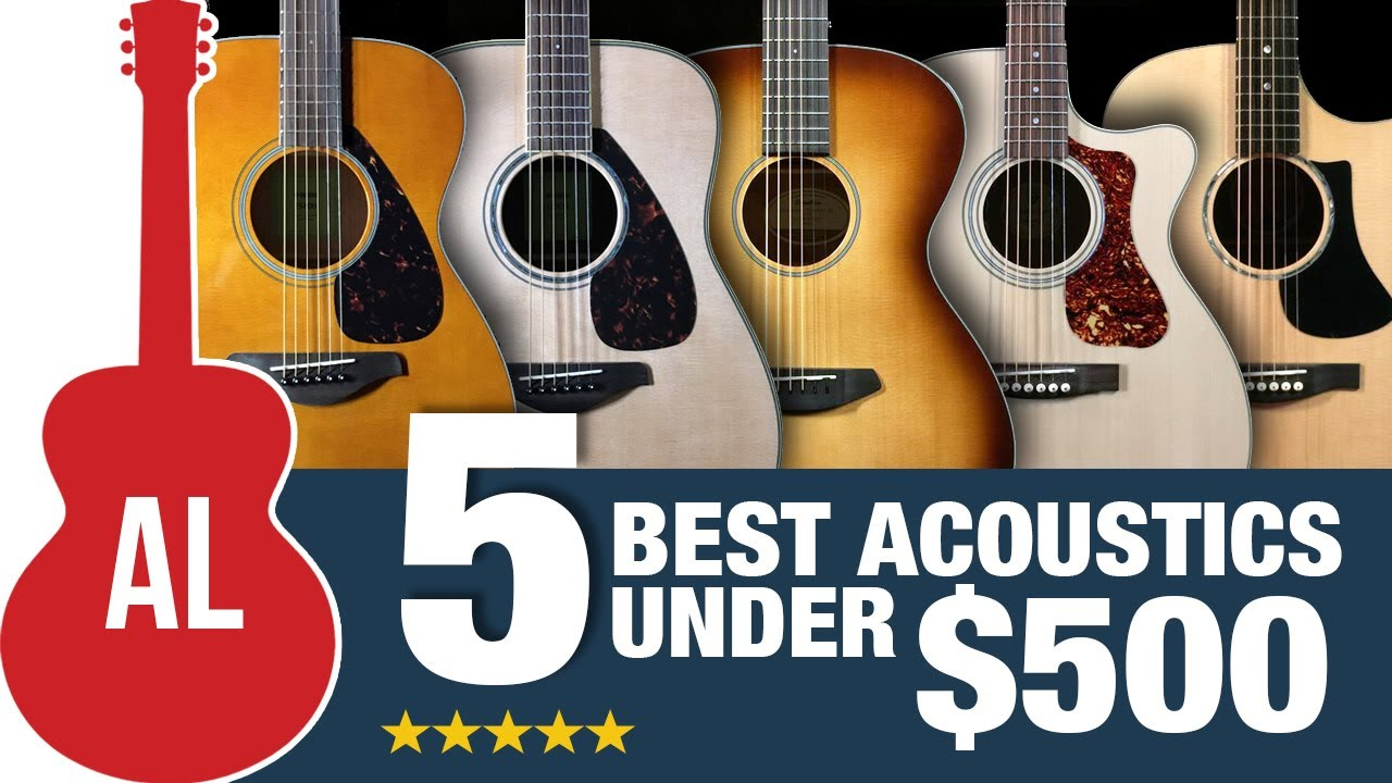 5 Best Acoustic Guitars Under 500 Youtube