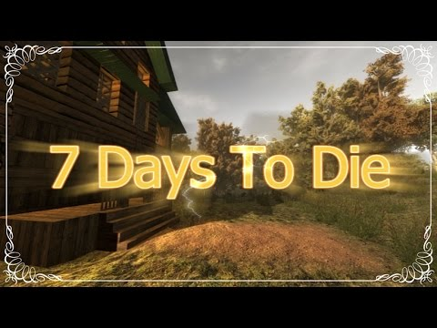 nowa gra patch 7 days to die odc 1 youtube. Black Bedroom Furniture Sets. Home Design Ideas