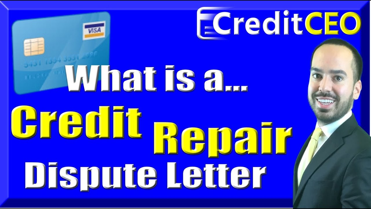 What Is A Credit Repair Dispute Letter  Youtube