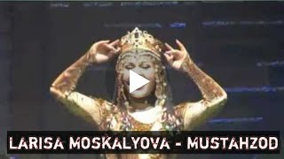 Мустахзод - Лариса Москалёва  Larisa Moskalyova - Mustahzod