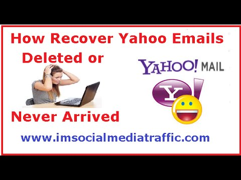 How Recover Yahoo Emails Deleted Or Never Arrived
