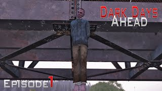 DayZ Standalone: Dark Days Ahead - Ep.1