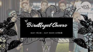 BirdAngel Covers - B2ST (Beast /비스트) _ Suit Room (스위트룸)