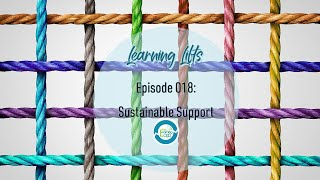 Learning Lifts: Episode 018 – Sustainable Support