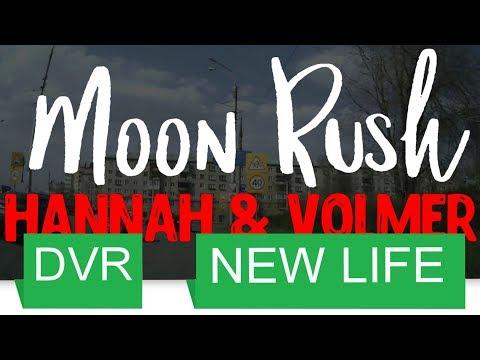 Moon Rush - Hannah & Volmer [FREE DOWNLOAD]䷀[DVR]
