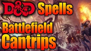 0th Level Spells- Cantrips for Battlefield Control in 5E- D&D Discussions