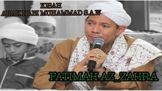 "Download Video KISAH Fatimah Azzahra  ""AL HABIB SEGAF HASAN BAHARUN"" MP3 3GP MP4"